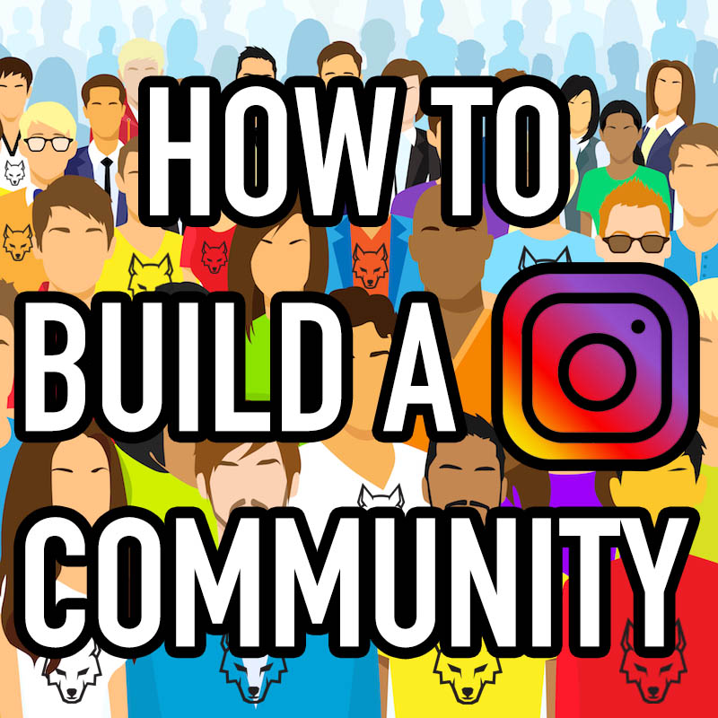 Community Building on Instagram