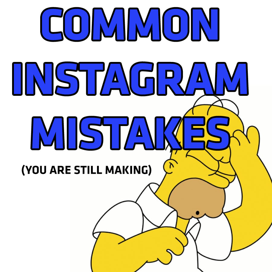 Common Instagram Mistakes (You Make)