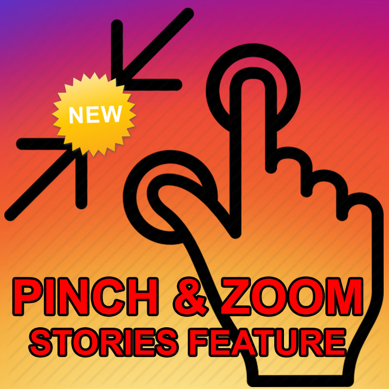 Pinch Zoom Instagram Stories Feature